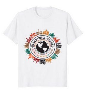 Black Will Travel Shirt